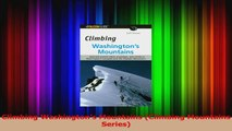 Read  Climbing Washingtons Mountains Climbing Mountains Series Ebook Free
