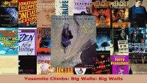 Read  Yosemite Climbs Big Walls Big Walls PDF Online