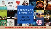 PDF Download  Aspects of Symmetry Selected Erice Lectures PDF Full Ebook