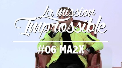 La Mission Improssible #06 - MA2X