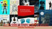 Download  BrainBranded Communication Erkenntnisse der Neurowissenschaften für Marketing und Ebook Online