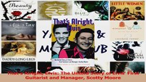 PDF Download  Thats Alright Elvis The Untold Story of Elvis First Guitarist and Manager Scotty Moore Read Online