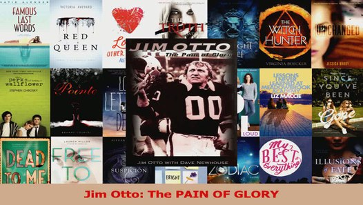 The PAIN OF GLORY Jim Otto