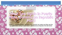 Must-See Sights in Puerto Plata, Dominican Republic Shared by Lifestyle Holidays Vacation Club