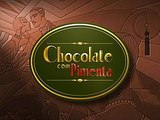 CHOCOLATE COM PIMENTA - (Cap. 06)