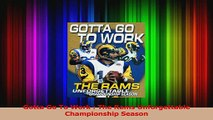 PDF Download  Gotta Go To Work  The Rams Unforgettable Championship Season Read Full Ebook