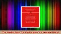 PDF Download  The Health Gap The Challenge of an Unequal World Download Full Ebook