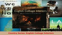 Read  Country Series English Cottage Interiors EBooks Online