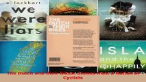 Read  The Dutch and their Bikes Scenes from a Nation of Cyclists EBooks Online