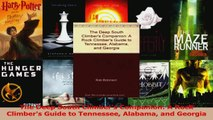 Read  The Deep South Climbers Companion A Rock Climbers Guide to Tennessee Alabama and Ebook Free