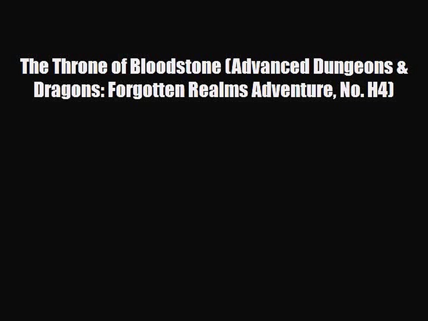 The Throne of Bloodstone (Advanced Dungeons & Dragons: Forgotten Realms Adventure No. H4) [Read]
