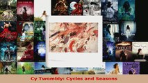 Read  Cy Twombly Cycles and Seasons Ebook Free