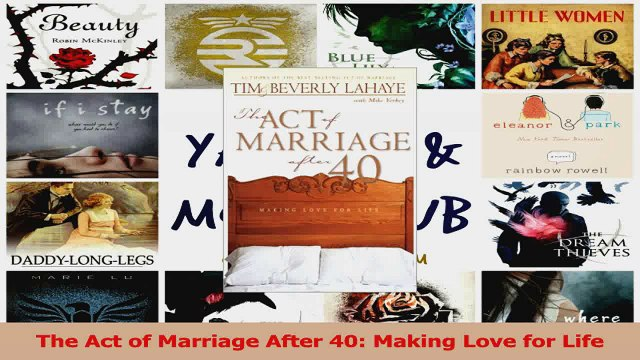 Read The Act of Marriage After 40 Making Love for Life Ebook Free