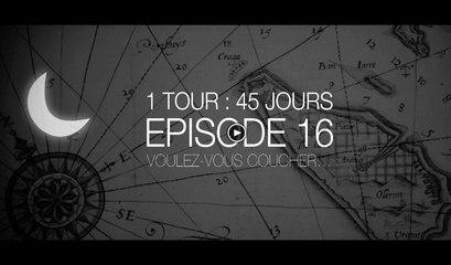 EPISODE 16 : VOULEZ-VOUS COUCHER
