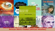 Read  Slavery and African Life Occidental Oriental and African Slave Trades African Studies Ebook Free