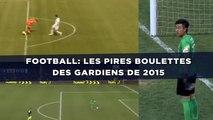 Football: Les pires boulettes des gardiens de 2015 (RETRO)