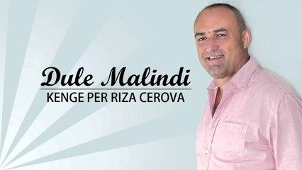 Dule Malindi - Kenge per Riza Ceroven (Official Video HD)