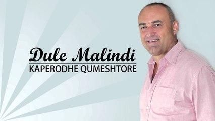 Dule Malindi - Kaperodhe qumeshtore (Official Video HD)