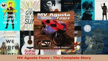 Read  MV Agusta Fours  The Complete Story Ebook Free