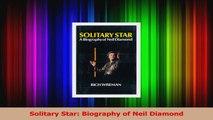 PDF Download  Solitary Star Biography of Neil Diamond PDF Full Ebook