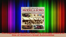 PDF Download  The Legendary Model A Ford  The Ultimate History of One of Americas Great Automobiles Download Full Ebook