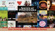 Download  Shots at Whitetails A Deer Hunting Classic Deer  Deer Hunting Magazine Classics Series PDF Free