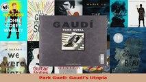 Park Guell Gaudis Utopia Read Online