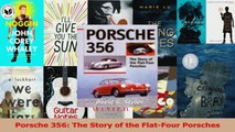 PDF Download  Porsche 356 The Story of the FlatFour Porsches Download Online