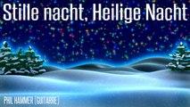 Phil Hammer - Stille nacht, Heilige Nacht - Weihnachtslied für guitarre