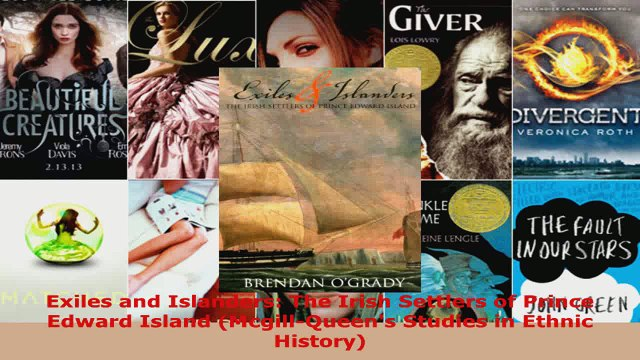 PDF Download  Exiles and Islanders The Irish Settlers of Prince Edward Island McgillQueens Studies Read Full Ebook