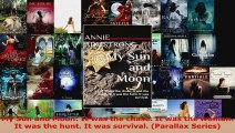 Read  My Sun and Moon It was the chase It was the woman It was the hunt It was survival Ebook Online
