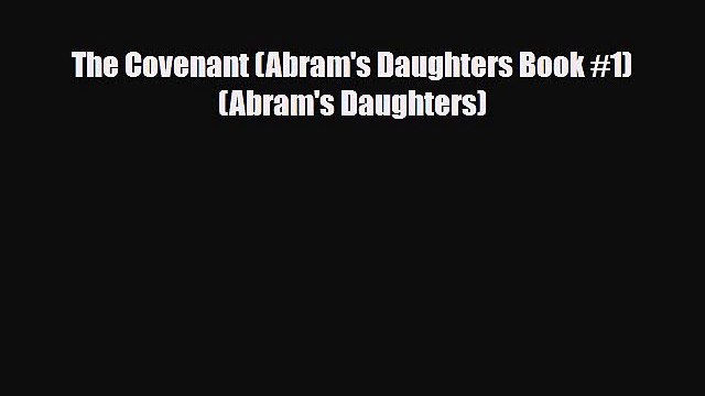 The Covenant (Abram's Daughters Book #1) (Abram's Daughters) [PDF Download] Full Ebook