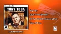Tony Toga - Album «Corse Éternelle» - Les Plus Grandes Chansons Corses - 20 Titres - Album Complet