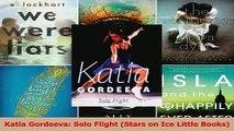 Read  Katia Gordeeva Solo Flight Stars on Ice Little Books PDF Online