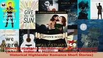Read  ROMANCE Highlander Romance The Captive Scot Scottish Historical Medieval Romance PDF Free