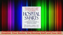 Hospital Smarts The Insiders Survival Guide to Your Hospital Your Doctor the Nursing Download