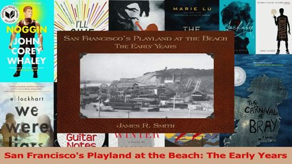 PDF Download  San Franciscos Playland at the Beach The Early Years PDF Full Ebook