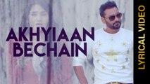 New Punjabi Songs 2015 || AKHIYAAN BECHAIN || NACHHATAR GILL || LYRICAL VIDEO || Punjabi Songs 2015