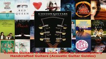 Read  Custom Guitars A Complete Guide to Contemporary Handcrafted Guitars Acoustic Guitar Ebook Free