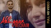 New Punjabi Songs 2015 __ AKHIYAAN BECHAIN __ NACHHATAR GILL __ Punjabi Songs 2015
