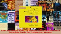 After the Babys BirthA Womans Way to Wellness A Complete Guide for Postpartum Women Read Online