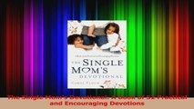 The Single Moms Devotional A Book of 52 Practical and Encouraging Devotions Read Online