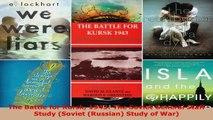 Read  The Battle for Kursk 1943 The Soviet General Staff Study Soviet Russian Study of War EBooks Online