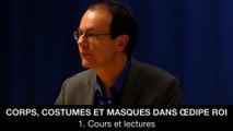 Corps, costumes et masques dans Œdipe Roi : 1. Cours et lectures, Jean-Pierre LANGEVIN