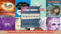 Download  Argentinos  Desde Pedro de Mendoza Hasta La Argentina del Centenario Spanish Edition Ebook Free