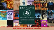 PDF Download  John Calvin Selections from His Writings AAR Aids for the Study of Religion Series Download Full Ebook