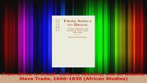 PDF Download  From Africa to Brazil Culture Identity and an Atlantic Slave Trade 16001830 African Read Online
