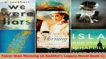 Read  Fairer than Morning A Saddlers Legacy Novel Book 1 Ebook Free
