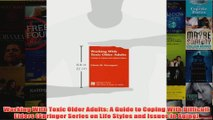 Working With Toxic Older Adults A Guide to Coping With Difficult Elders Springer Series