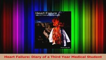 PDF Download  Heart Failure Diary of a Third Year Medical Student Download Full Ebook